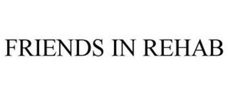 FRIENDS IN REHAB
