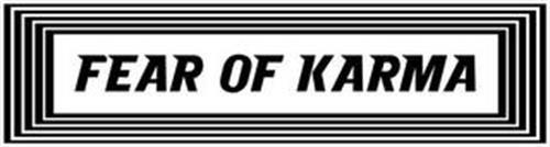 FEAR OF KARMA