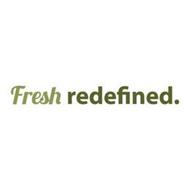 FRESH REDEFINED