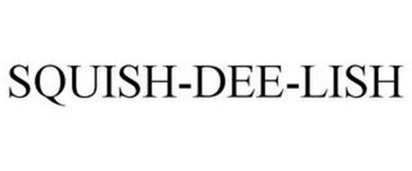 SQUISH-DEE-LISH