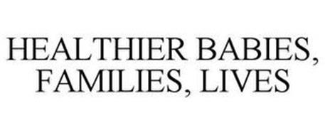 HEALTHIER BABIES, FAMILIES, LIVES