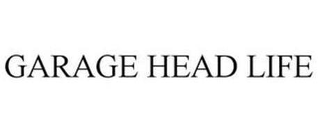 GARAGE HEAD LIFE