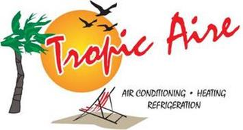 TROPIC AIRE AIR CONDITIONING · HEATING REFRIGERATION