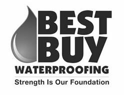 BEST BUY WATERPROOFING STRENGTH IS OUR FOUNDATION