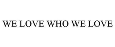 WE LOVE WHO WE LOVE