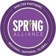 SPRING ALLIANCE SHELTER PARTNERS REGIONAL NATIONAL GLOBAL