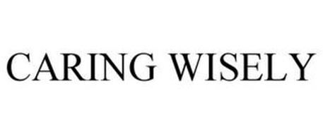 CARING WISELY