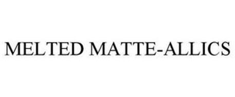 MELTED MATTE-TALLIC