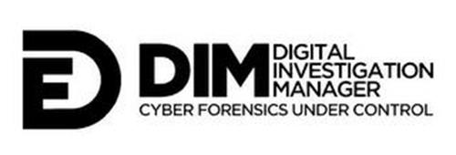DF DIM DIGITAL INVESTIGATION MANAGER CYBER FORENSICS UNDER CONTROL