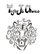 TIGER J'S CHOICE