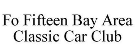 FO FIFTEEN BAY AREA CLASSIC CAR CLUB