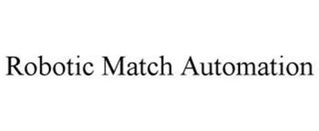 ROBOTIC MATCH AUTOMATION