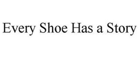 EVERY SHOE HAS A STORY