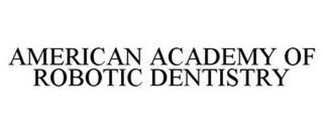 AMERICAN ACADEMY OF ROBOTIC DENTISTRY