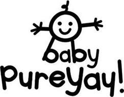 BABY PUREYAY!
