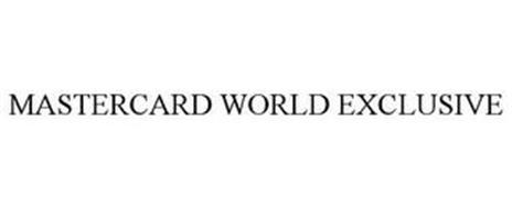 MASTERCARD WORLD EXCLUSIVE