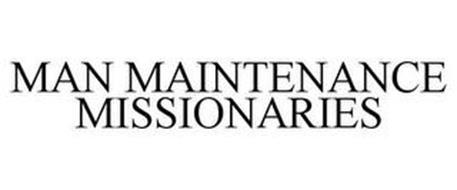 MAN MAINTENANCE MISSIONARIES