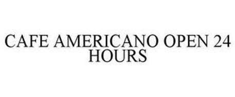 CAFE AMERICANO OPEN 24 HOURS