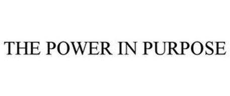 THE POWER IN PURPOSE