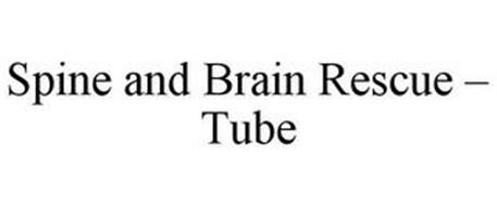 SPINE AND BRAIN RESCUE - TUBE