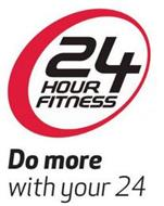 24 HOUR FITNESS DO MORE WITH YOUR 24