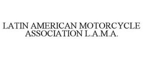 LATIN AMERICAN MOTORCYCLE ASSOCIATION L.A.M.A.