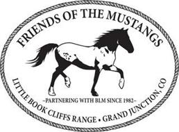 FRIENDS OF THE MUSTANGS PARTNERING WITH BLM SINCE 1982 LITTLE BOOK CLIFFS RANGE GRAND JUNCTION CO