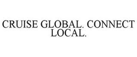 CRUISE GLOBAL, CONNECT LOCAL
