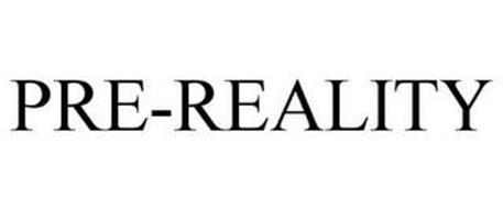PRE-REALITY