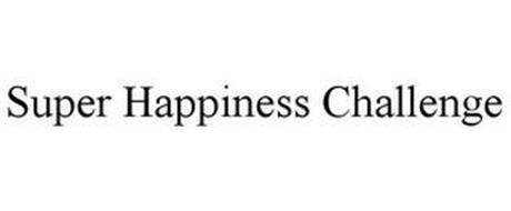 SUPER HAPPINESS CHALLENGE