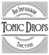 TONIC DROPS AN INFUSIASM TINCTURE