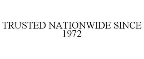 TRUSTED NATIONWIDE SINCE 1972