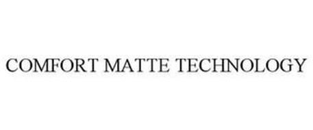 COMFORT MATTE TECHNOLOGY