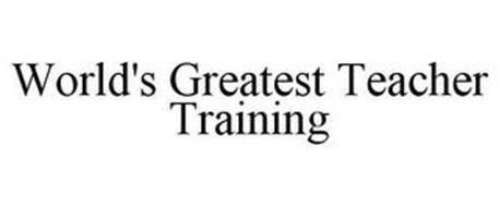 WORLD'S GREATEST TEACHER TRAINING