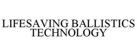 LIFESAVING BALLISTICS TECHNOLOGIES