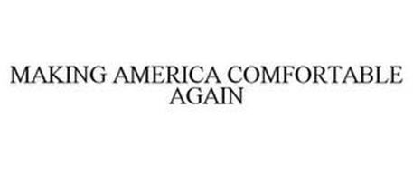MAKING AMERICA COMFORTABLE AGAIN
