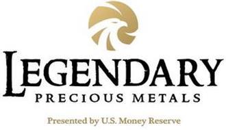 LEGENDARY PRECIOUS METALS PRESENTED BY U.S. MONEY RESERVE