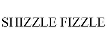 SHIZZLE FIZZLE