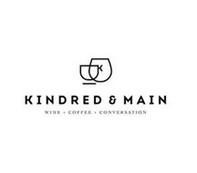 KINDRED & MAIN WINE + COFFEE + CONVERSATION