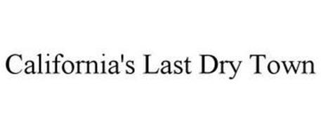 CALIFORNIA'S LAST DRY TOWN