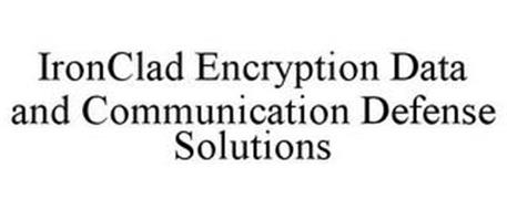 IRONCLAD ENCRYPTION DATA AND COMMUNICATION DEFENSE SOLUTIONS