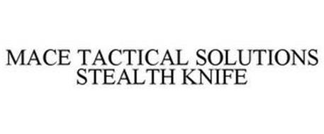 MACE TACTICAL SOLUTIONS STEALTH KNIFE