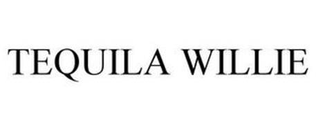 TEQUILA WILLIE