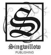 S SINGWILLOW PUBLISHING