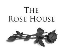 THE ROSE HOUSE