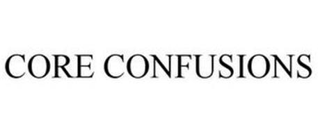 CORE CONFUSIONS