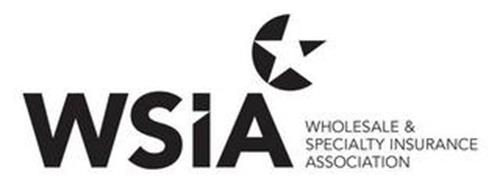 WSIA WHOLESALE & SPECIALTY INSURANCE ASSOCIATION