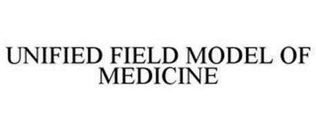 UNIFIED FIELD MODEL OF MEDICINE