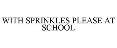 WITH SPRINKLES PLEASE AT SCHOOL