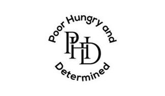 PHD POOR HUNGRY AND DETERMINED